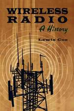 Wireless Radio:  A Brief History