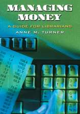 Managing Money: A Guide for Librarians