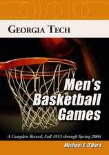 Georgia Tech Men's Basketball Games: A Complete Record, Fall 1979 Through Spring 2006