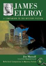 James Ellroy:  A Companion to the Mystery Fiction
