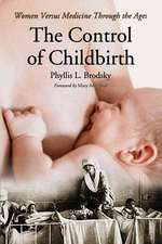 The Control of Childbirth:  Mothers Versus Medicine Through the Ages