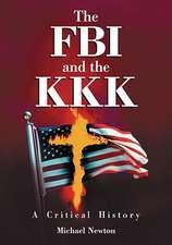 The FBI and the KKK:  A Critical History