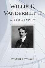 Willie K. Vanderbilt II:  A Biography