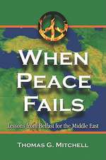 When Peace Fails:  Lessons from Belfast for the Middle East