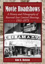 Movie Roadshows:  A History and Filmography of Reserved-Seat Limited Showings, 19111973