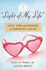Light of My Life:  Love, Time and Memory in Nabokovs Lolita