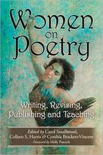 Women on Poetry:  Writing, Revising, Publishing and Teaching
