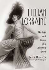 Lillian Lorraine:  The Life and Times of a Ziegfeld Diva