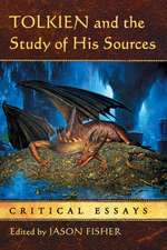 Tolkien and the Study of His Sources:  Critical Essays