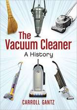 The Vacuum Cleaner:  A History