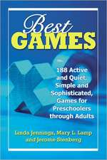 Best Games:  188 Active and Quiet, Simple and Sophisticated, Games for Preschoolers Through Adults