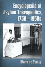 Encyclopedia of Asylum Therapeutics, 1750-1950s