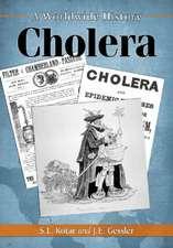 Cholera:  A Worldwide History