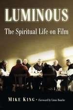 Luminous:  The Spiritual Life on Film