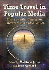 Time Travel in Popular Media:  Essays on Film, Television, Literature and Video Games