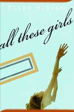 All These Girls: A Novel