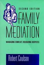 Family Mediation: Managing Conflict, Resolving Disputes
