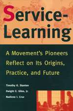 Service–Learning: A Movement′s Pioneers Reflect on Its Origins, Practice, and Future