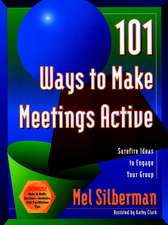 101 Ways to Make Meetings Active: Surefire Ideas to Engage Your Group