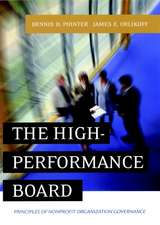 The High–Performance Board: Principles of Nonprofit Organization Governance