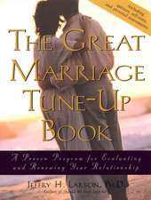 The Great Marriage Tune–Up Book: A Proven Program for Evaluating and Renewing Your Relationship