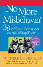 No More Misbehavin′: 38 Difficult Behaviors and How to Stop Them