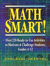 Math Smart!: Over 220 Ready–to–Use Activities to Motivate & Challenge Students, Grades 6–12