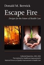 Escape Fire: Designs for the Future of Health Care