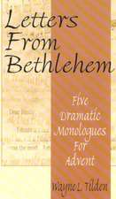 Letters from Bethlehem:  Five Dramatic Monologues for Advent