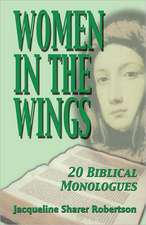 Women in the Wings:  20 Biblical Monologues