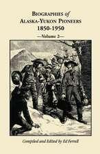 Biographies of Alaska-Yukon Pioneers 1850-1950, Volume 2
