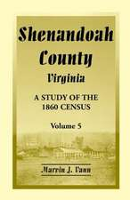 Shenandoah County, Virginia:  A Study of the 1860 Census, Volume 5