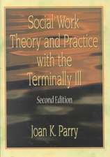 Social Work Theory and Practice with the Terminally Ill, Second Edition