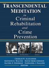 Transcendental Meditation (R) in Criminal Rehabilitation and Crime Prevention