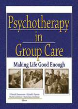 Psychotherapy in Group Care:  Making Life Good Enough
