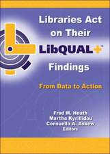 Libraries Act on Their LibQUAL+ Findings
