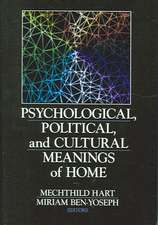 Psychological, Political, and Cultural Meanings of Home