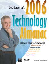 Leo Laporte's Technology Almanac:  Digital Ideas Using Your Photos, Movies, and Music [With CDROM]