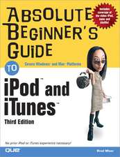 Absolute Beginner's Guide to iPod™ and iTunes™