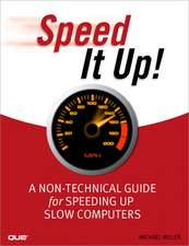 Speed It Up!:  A Non-Technical Guide for Speeding Up Slow Computers