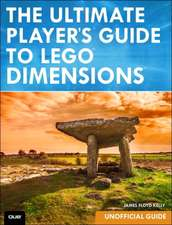The Ultimate Player's Guide to Lego Dimensions [Unofficial Guide]:  (201-400 and 202-400 Exams)