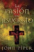 La Pasion de Jesucristo:  Cincuenta Razones Por las Que Cristo Vino A Morir
