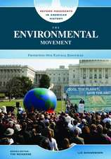 The Environmental Movement:  Protecting Our Natural Resources