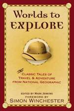 Worlds to Explore: Classic Tales of Travel and Adventure