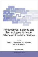 Perspectives, Science and Technologies for Novel Silicon on Insulator Devices