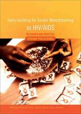 Skills-Building for Gender Mainstreaming in HIV/AIDS:  Research and Practice Seminar Proceedings
