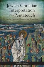 Jewish-Christian Interpretation of the Pentateuch:  In the Pseudo-Clementine Homilies