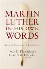 Martin Luther in His Own Words