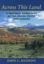 Across This Land – A Regional Geography of the United States and Canada