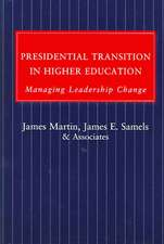 Presidential Transition in Higher Education – Managing Leadership Change